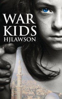 War Kids - Richard H. Lawson