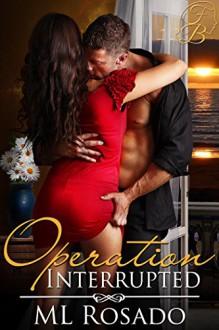 Operation Interrupted - ML Rosado