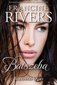 Rodowód Łaski. Batszeba - Francine Rivers