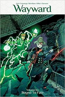 Bound To Fate (Wayward #6) - Steven Cummings,Jim Zub,Tamara Bonvillian