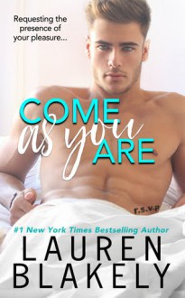 Come As You Are - Lauren Blakely