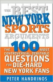 Best New York Sports Arguments - Peter Handrinos