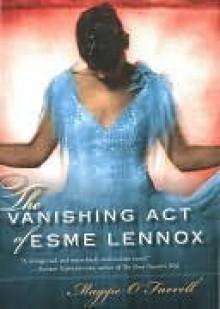 The Vanishing Act of Esme Lennox - Maggie O'Farrell