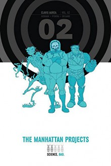 The Manhattan Projects Deluxe Edition Book 2 - Jonathan Hickman,Nick Pitarra