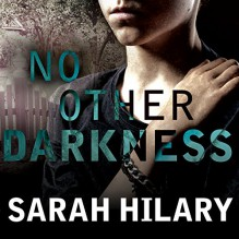 No Other Darkness: Detective Inspector Marnie Rome Series #2 - Sarah Hilary, Justine Eyre