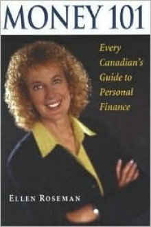 Money 101: Every Canadian's Guide to Personal Finance - Ellen Roseman