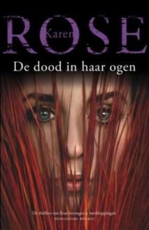De dood in haar ogen - Karen Rose, Hans Verbeek