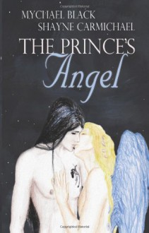 The Prince's Angel - Mychael Black, Shayne Carmichael