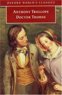 Doctor Thorne (Chronicles of Barsetshire, #3) - Anthony Trollope, David Skilton
