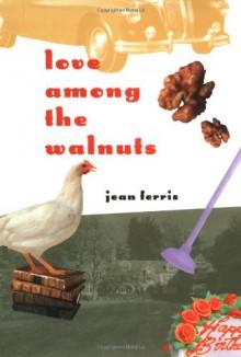 Love Among the Walnuts - Jean Ferris