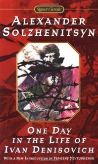 One Day in the Life of Ivan Denisovich - Aleksandr Solzhenitsyn, Yevgeny Yevtushenko, Ralph Parker, Alexander Tvardovsky