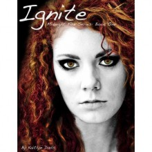 Ignite (Midnight Fire, #1) - Kaitlyn Davis