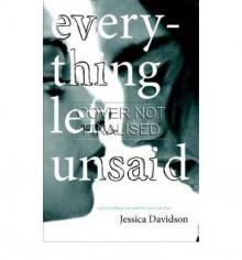 Everything Left Unsaid - Jessica Davidson