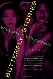 Butterfly Stories - William T. Vollmann