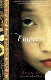 Empress: A Novel (P.S.) - Shan Sa