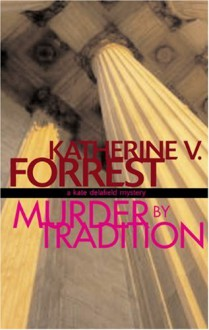Murder by Tradition - Katherine V. Forrest