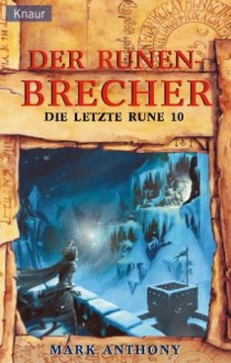 Der Runenbrecher - Mark Anthony, Andreas Decker