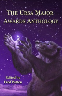 The Ursa Major Awards Anthology - Fred Patten, Kyell Gold, Blotch, Heather Bruton, Vicky Wyman, Cooner, Mike Raabe, Synnabar, C.D. Woodbury, Brock Hoagland, Naomi Kritzer, Charles P.A. Melville, Michael H. Payne, M.C.A. Hogarth, Samuel C Conway, Paul Di Filippo, Kristin Fontaine