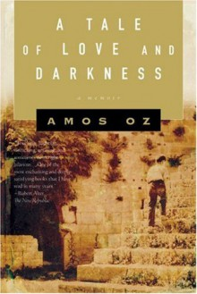 A Tale of Love and Darkness - Amos Oz,Nicholas de Lange