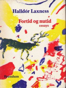 Fortid og nutid: essays - Halldór Laxness, Erik Sønderholm