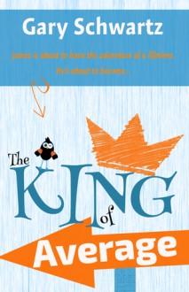 The King of Average - Gary Schwartz