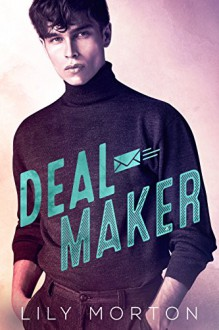 Deal Maker - Lily Morton