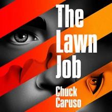 The Lawn Job - Chuck Caruso