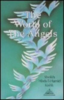 World of the Angels - Abd al-Hamid Kishk