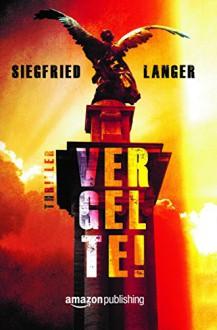 Vergelte! - Siegfried Langer