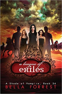 A Shade of Vampire 56: A League of Exiles (Volume 56) - Bella Forrest