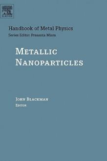 Metallic Nanoparticles - John A. Blackman