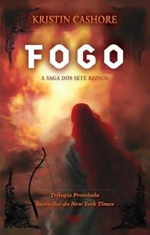 Fogo (A Saga dos Sete Reinos, #2) - Kristin Cashore