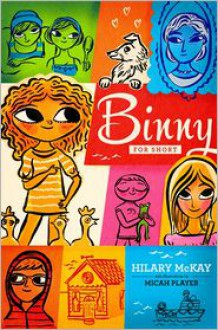 Binny for Short - Hilary McKay, Micah Player (Illustrator)