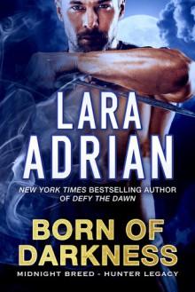 Born of Darkness - Lara Adrian