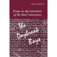 Daybreak Boys, The: Essays on the Literature of the Beat Generation - Gregory Stephenson