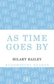 As Time Goes by - Hilary Bailey