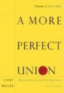 A More Perfect Union: Documents in U.S. History, Volume II - Paul F. Boller Jr., Ronald Story