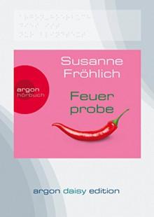 Feuerprobe (DAISY Edition) - Susanne Fröhlich, Susanne Fröhlich