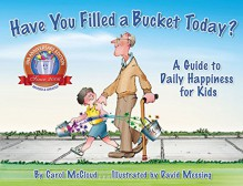 Have You Filled a Bucket Today?: A Guide to Daily Happiness for Kids (Bucketfilling Books) - Carol McCloud, David Messing