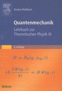 Quantenmechanik: Lehrbuch Zur Theoretischen Physik Iii - Torsten Fließbach