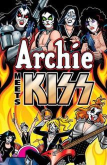 Archie Meets KISS - Alex Segura, Dan Parent