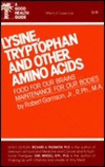 Lysine, Tryptophan and Other Amino Acids - Robert H. Garrison