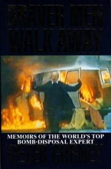 Braver Men Walk Away - Peter Gurney