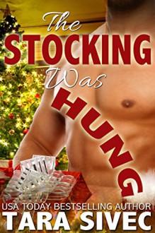 The Stocking Was Hung - Tara Sivec