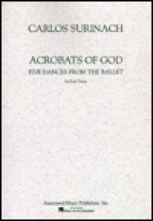 Acrobats of God: Piano Solo - Carlos Surinach