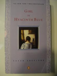 (GIRL IN HYACINTH BLUE BY Vreeland, Susan(Author))Girl in Hyacinth Blue[Paperback]Penguin Books(Publisher) - Susan Vreeland