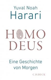 Homo Deus: Eine Geschichte von Morgen - Yuval Noah Harari,Andreas Wirthensohn
