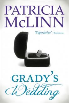 Grady's Wedding (Wedding Duet, Book 3) (Silhouette Special Edition #813) - Patricia McLinn