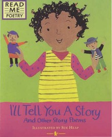 I'll Tell You A Story (Read Me: Poetry) - S. Ellis
