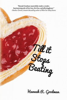 Till It Stops Beating - Hannah R. Goodman